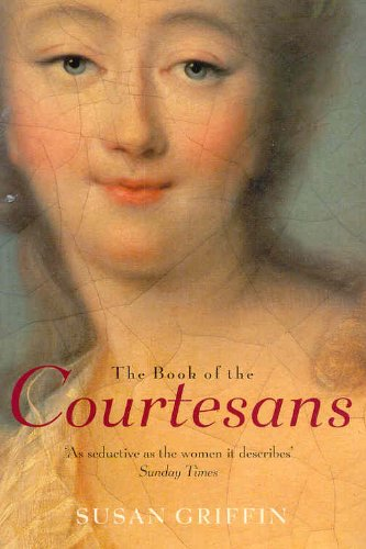 Book of the Courtesans: A Catalogue of Their Virtues - Susan Griffin