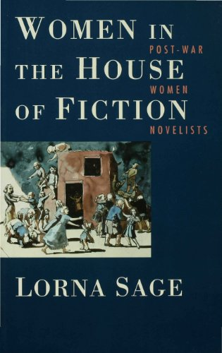 Women in the House of Fiction: Post-war Women Novelists - Lorna Sage