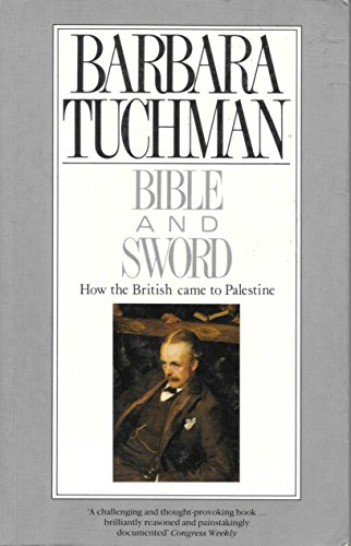 Bible and Sword: How the British Came to Palestine - tuchman, Barbara