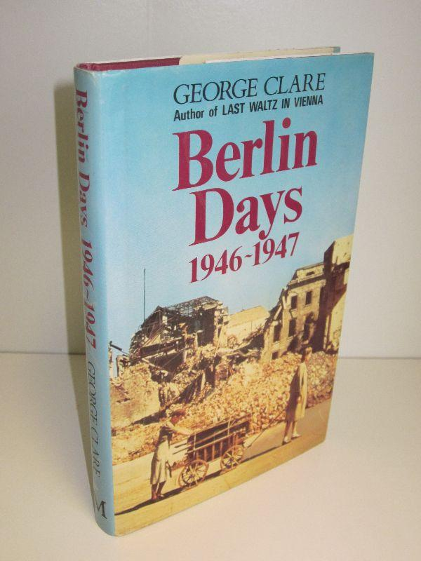 Berlin Days 1946-1947 - George Clare