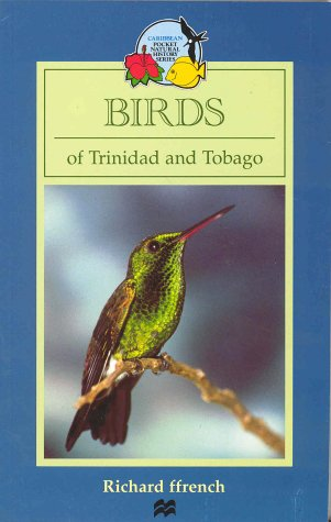 Birds of Trinidad and Tobago - Richard F. Ffrench