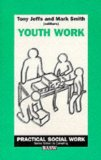Youth Work (British Association of Social Workers (BASW) Practical Social Work)