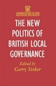 The New Politics of British Local Governance (Government Beyond the Centre)