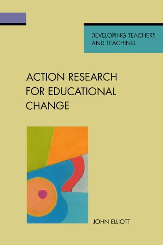 Action research for educational change (Theory in Practice) - Elliott