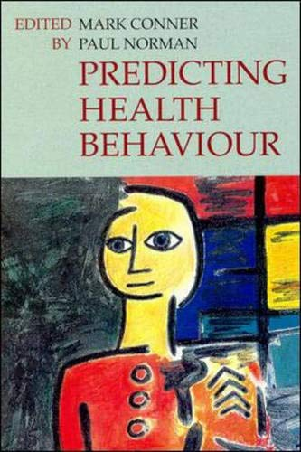 Predicting Health Behaviour: Research Practice with Social Cognition Models - Mark Conner, Paul Norman