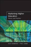 Marketing Higher Education: Theory and Practice - Maringe, Felix; Gibbs, Paul