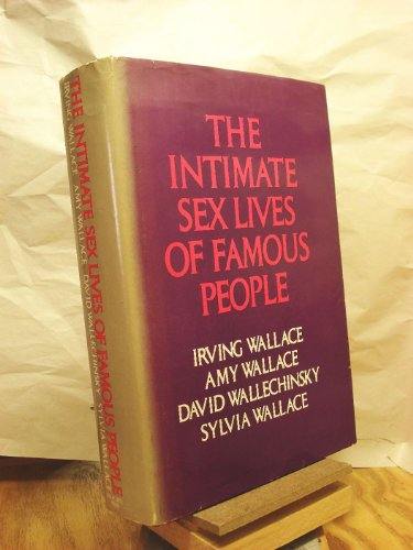 The intimate sex lives of famous people - Irving, and others WALLACE