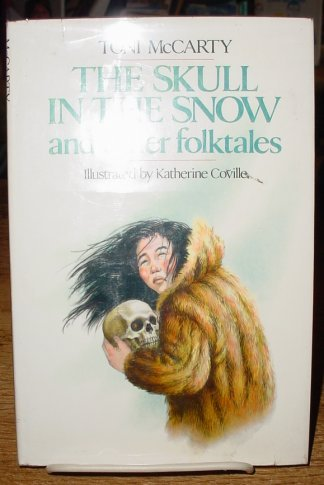 The skull in the snow, and other folktales - Toni McCarty