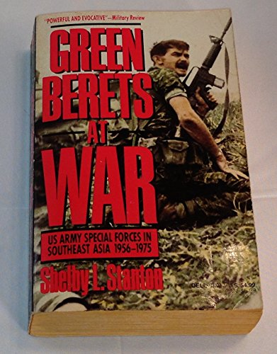 Green Berets at War: U.S. Army Special Forces in Southeast Asia 1956-1975 - Stanton, Shelby L.