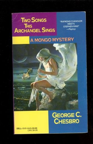 Two Songs This Archangel Sings - George C. Chesbro