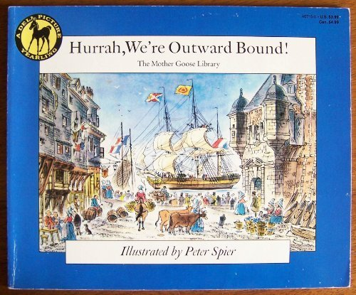 HURRAH, WE'RE OUTWARD BOUND (The Mother Goose Library) - Peter Spier