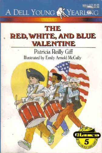 The Red, White and Blue Valentine (The Lincoln Lions Band, No. 5) - Patricia Reilly Giff