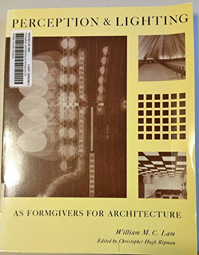 Perception and Lighting as Formgivers for Architecture - William M. Lam