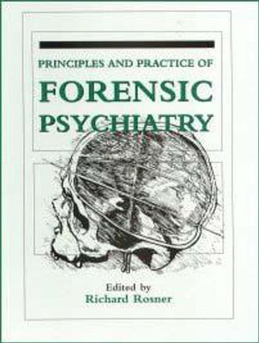 Principles and Practice of Forensic Psychiatry (Arnold Publication) - R. Rosner