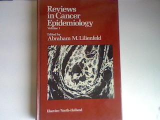 Reviews in Cancer Epidemiology Vol. 1. - Lilienfeld, Abraham M.