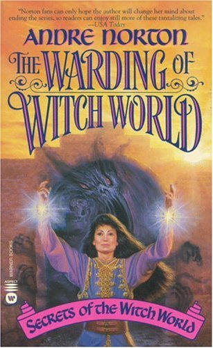 The Warding of Witch World (Secrets of the Witch World) - Andre Norton