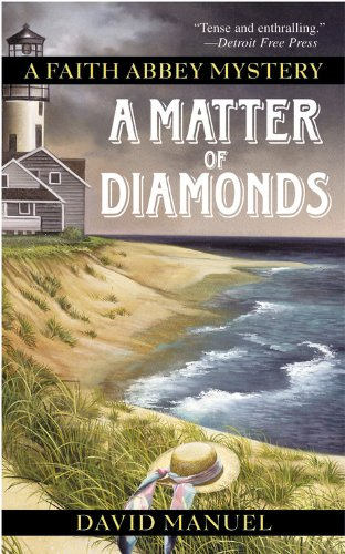 A Matter of Diamonds (Faith Abbey Mystery Series, Book 2) - Manuel, David