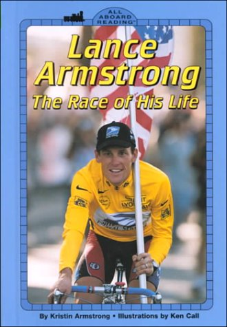 Lance Armstron: The Race of His Life (All Aboard Reading) - Kristin Armstrong
