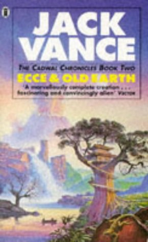The Cadwal Chronicles Book Two - Ecce  &  Old Earth - Jack Vance