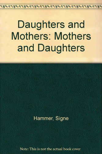 Daughters and Mothers - Mothers and Daughters - Signe Hammer