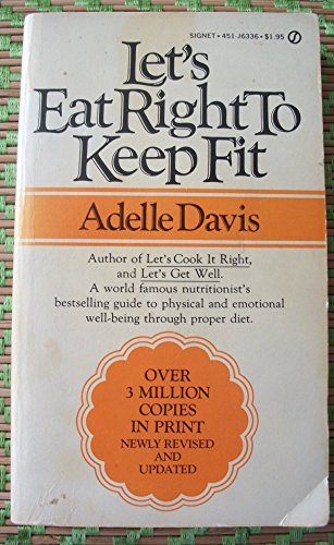 Let's Eat Right to Keep Fit - Adelle Davis