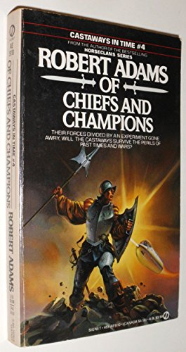 Of Chiefs and Champions (Castaways in Time, No. 4) - Robert Adams