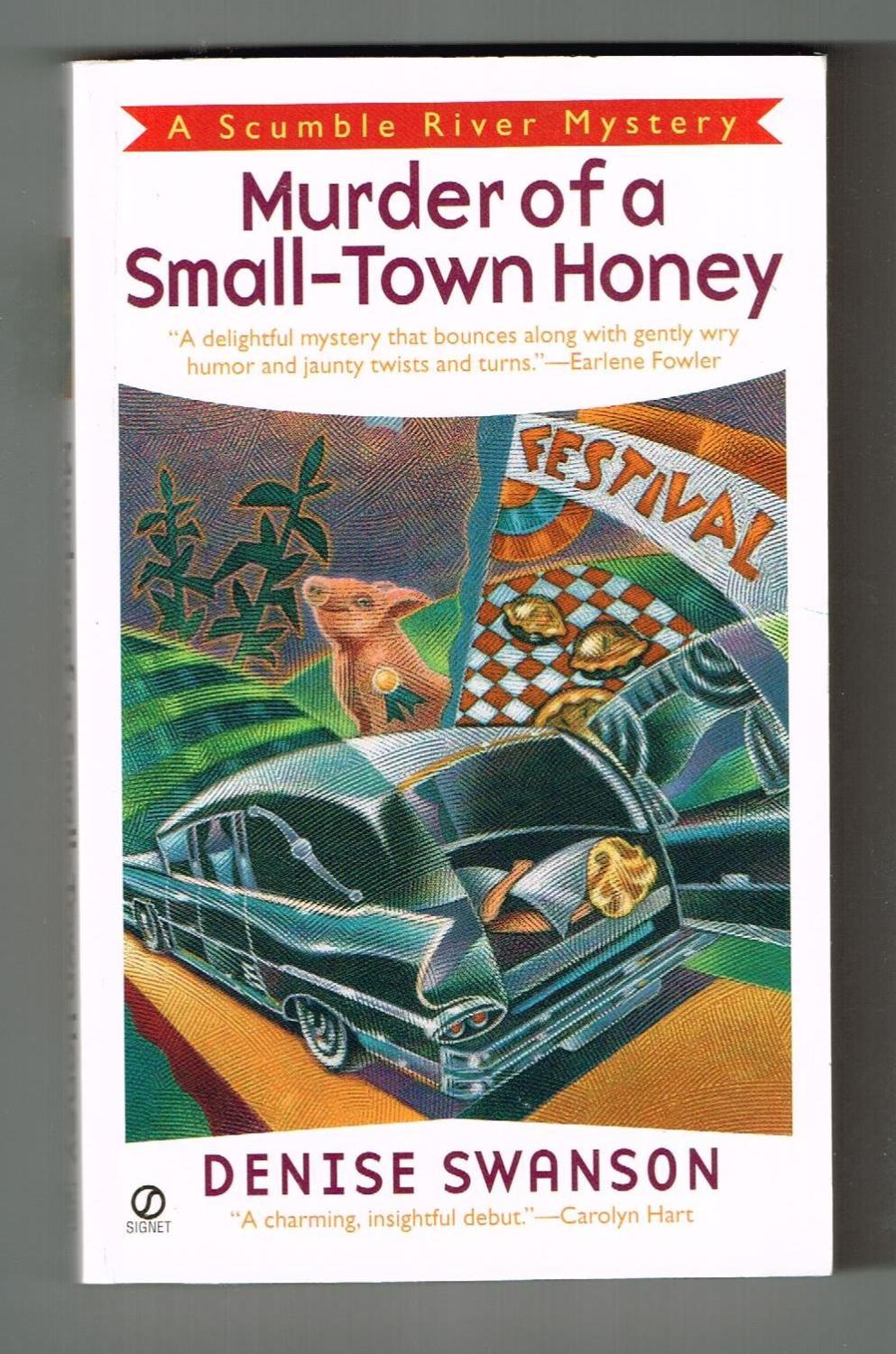 Murder of a Small-Town Honey: A Scumble River Mystery - Swanson, Denise