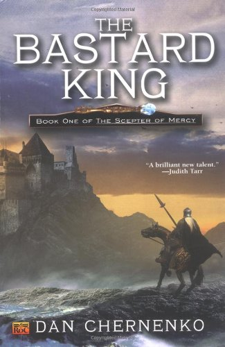 The Bastard King: Book One of the Sceptre Mercy - Dan Chernenko