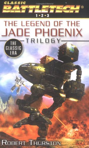Battletech: The Classic Era: The Legend of the Jade Phoenix Trilogy - Robert Thurston