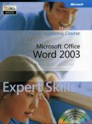 Microsoft Office Word 2003 Expert Skills - Microsoft; MOAC (Microsoft Official Academic Course; Course, Microsoft Official Academic