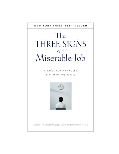 The Three Signs of a Miserable Job : A Fable for Managers (and Their Employees) - Patrick Lencioni