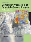 Computer Processing of Remotely-Sensed Images: An Introduction - Mather, Paul M.