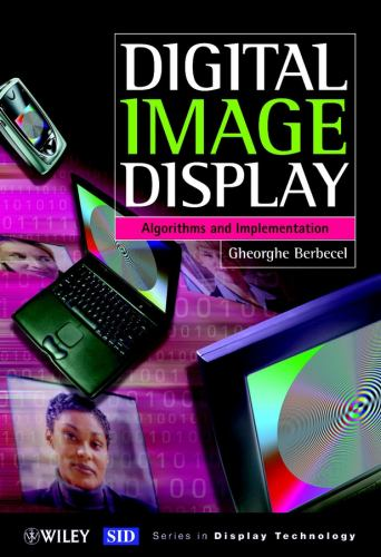 Digital Image Display : Algorithms and Implementation - Gheorghe Berbecel