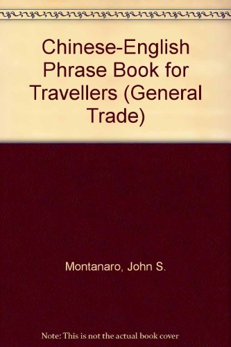 Chinese/English Phrase Book for Travelers (General Trade) - John S. Montanaro