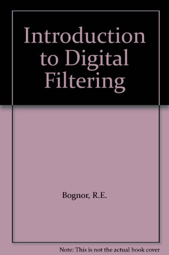 Introduction to Digital Filtering - R. E. Bogner