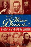 A House Divided...: A Century of Great Civil War Quotations