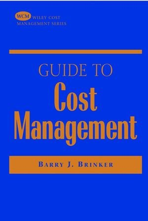 Guide to Cost Management - Barry J. Brinker