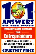 101 Answers to the Most Frequently Asked Questions from Entrepreneurs