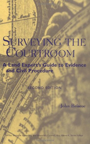 Surveying the Courtroom : A Land Expert's Guide to Evidence and Civil Procedure - John Briscoe