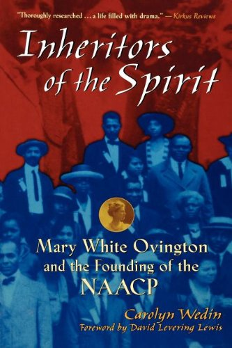 Inheritors of the Spirit: Mary White Ovington and the Founding of the  NAACP - Carolyn Wedin; Wedin