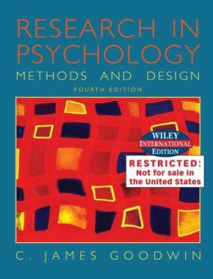 WIE Research in Psychology : Methods and Design: Wiley International Edition - C. James Goodwin