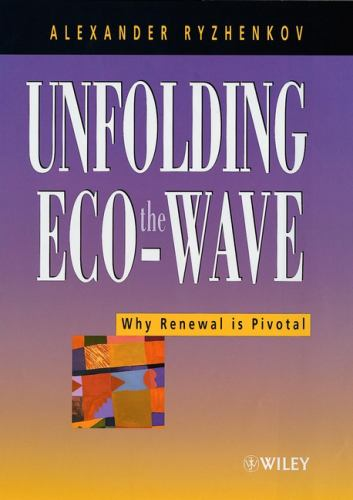 Unfolding the Eco-Wave : Why Renewal Is Privotal - A. V. Ryzhenkov
