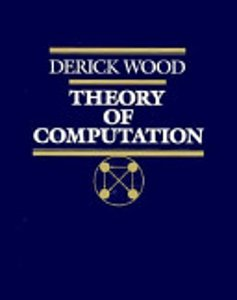 Theory of Computation - Wood, D.