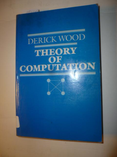 Theory of computation - Wood, Derick