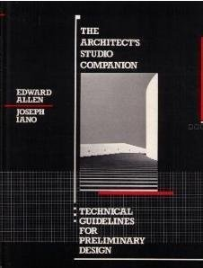 The Architect's Studio Companion: Technical Guidelines for Preliminary Design - Edward Allen, Joseph Iano