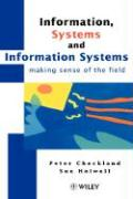 Information, Systems and Information Systems: Making Sense of the Field