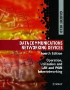 Data Communications Networking Devices: Operation, Utilization and LAN and WAN Internetworking