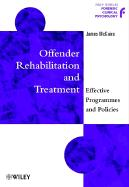 Offender Rehabilitation and Treatment: Effective Programmes and Policies to Reduce Re-Offending - McGuire, James