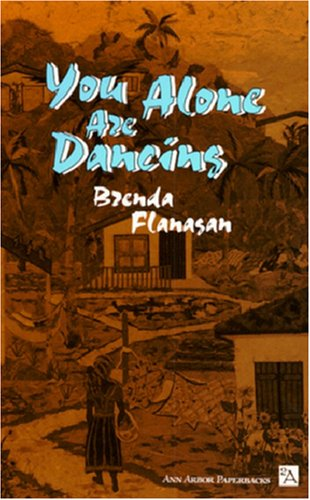 You Alone Are Dancing (Ann Arbor Paperbacks) - Brenda Flanagan