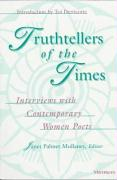 Truthtellers of the Times: Interviews with Contemporary Women Poets